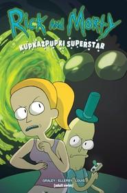 okładka Rick i Morty Kupkazpupki Superstar, Książka | Graley Sarah