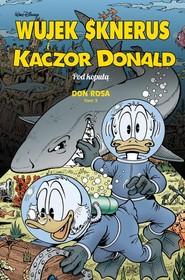okładka Wujek Sknerus i Kaczor Donald Tom 3 Pod kopułą, Książka   Don Rosa