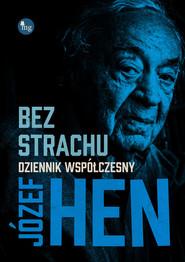 okładka Bez strachu Dziennik współczesny, Książka | Józef Hen
