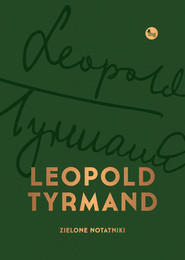 okładka Zielone notatniki, Książka   Leopold Tyrmand