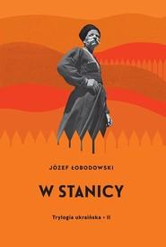 okładka W stanicy Trylogia ukraińska 2, Książka | Łobodowski Józef