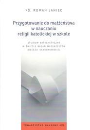 okładka Przygotowanie do małżeństwa w nauczaniu religii katolickiej w szkole, Książka | Janiec Roman