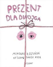 okładka Prezent dla dwojga, Książka | Mikołaj Łoziński