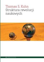 okładka Struktura rewolucji naukowych, Książka | Kuhn Thomas