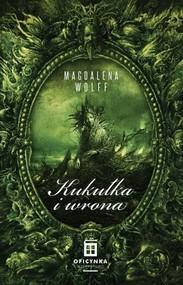 okładka Kukułka i wrona, Książka | Wolff Magdalena