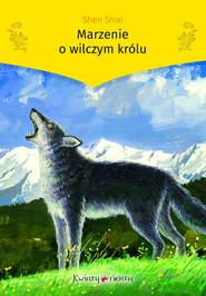 okładka Marzenie o wilczym królu, Książka | Shixi Shen