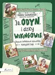 okładka Ja, Odyn, i dzicy wikingowie, Książka | Schwieger Frank