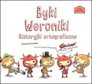 okładka Byki Weroniki Historyjki ortograficzne, Książka | Joanna  Krzyżanek