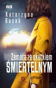 okładka Zemsta ze skutkiem śmiertelnym, Książka | Gacek Katarzyna
