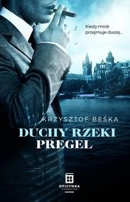 okładka Duchy Rzeki Pregel, Książka | Krzysztof Beśka