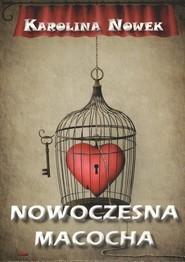 okładka Nowoczesna macocha, Książka | Karolina  Nowek