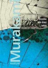 okładka Wszystkie boże dzieci tańczą, Książka | Haruki Murakami