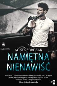 okładka Namiętna nienawiść, Książka | Sobczak Agata