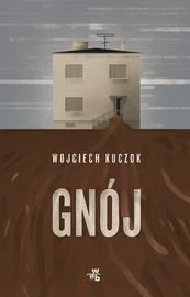okładka Gnój, Książka | Wojciech Kuczok