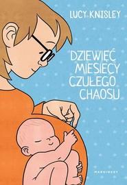 okładka Dziewięć miesięcy czułego chaosu, Książka | Knisley Lucy