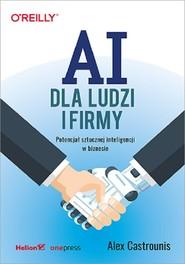 okładka AI dla ludzi i firmy Potencjał sztucznej inteligencji w biznesie, Książka | Castrounis Alex