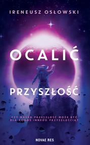 okładka Ocalić przyszłość, Ebook | Ireneusz Osłowski