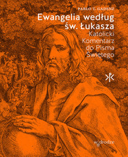 okładka Ewangelia według św. Łukasza Katolicki Komentarz do Pisma Świętego, Książka | Pablo T. Gadenz