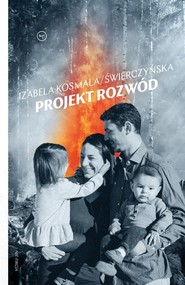 okładka Projekt rozwód, Książka | Kosmala-Świerczyńska Izabela