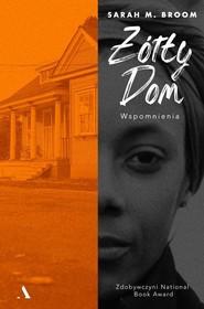 okładka Żółty dom Wspomnienia, Książka | Sarah M. Broom