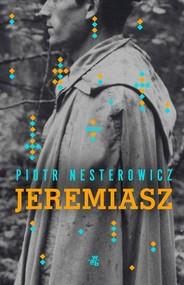 okładka Jeremiasz, Książka   Piotr Nesterowicz