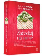 okładka Zaczekaj na mnie, Książka | Lidia Liszewska, Robert  Kornacki