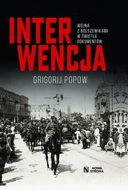 okładka Interwencja Wojna z bolszewikami w świetle dokumentów, Książka | Popow Gieorgij