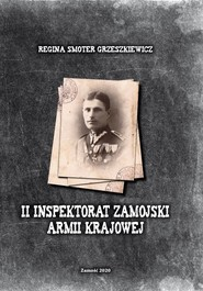 okładka II Inspektorat Zamojski Armii Krajowej, Książka | Grzeszkiewicz Regina Smoter