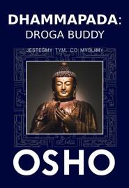 okładka Dhammapada Droga Buddy Jesteśmy tym, co myślimy, Książka | OSHO