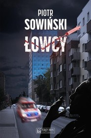 okładka Łowcy, Książka | Sowiński Piotr