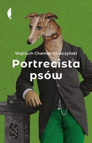 okładka Portrecista psów, Książka | Wojciech Chamier-Gliszczyński