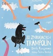 okładka 30 znikających trampolin, Książka | Dorota  Kassjanowicz