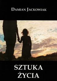okładka Sztuka życia, Książka   Damian  Jackowiak