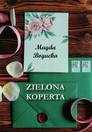 okładka Zielona koperta, Książka | Bogucka Magda