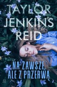 okładka Na zawsze, ale z przerwą, Książka | Jenkins Reid Taylor