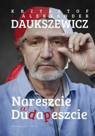 okładka Nareszcie w Dudapeszcie, Książka   Krzysztof Daukszewicz, Aleksander Daukszewicz