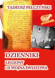 okładka Dzienniki Legiony i II wojna światowa, Książka | Pełczyński Tadeusz