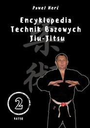 okładka Encyklopedia technik bazowych Jiu-Jitsu. Tom 2, Książka | Nerć Paweł
