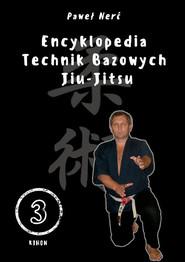 okładka Encyklopedia technik bazowych Jiu-Jitsu. Tom 3, Książka | Nerć Paweł
