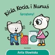 okładka Kicia Kocia i Nunuś. Sprzątamy!, Książka | Anita Głowińska