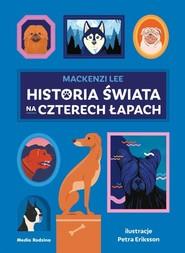 okładka Historia świata na czterech łapach, Książka | Lee Mackenzi