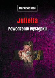 okładka Julietta. Powodzenie występku, Książka   Sade Markiz de