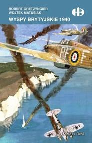 okładka Wyspy brytyjskie 1940, Książka | Robert Gretzyngier, Wojtek Matusiak