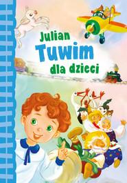 okładka Julian Tuwim dla dzieci, Książka | Julian Tuwim