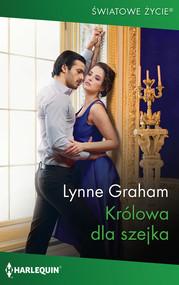okładka Królowa dla szejka, Książka | Lynne Graham