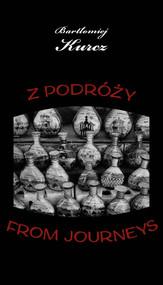 okładka Z podróży From Journeys, Książka | Kurcz Bartłomiej