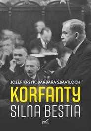 okładka Korfanty Silna bestia, Książka | Krzyk Józef, Barbara Szmatloch