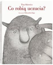 okładka Co robią uczucia?, Książka | Tina Oziewicz