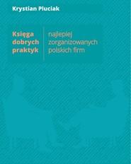 okładka Księga dobrych praktyk najlepiej zorganizowanych polskich firm, Książka | Pluciak Krystian