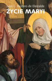 okładka Życie Maryi, Książka   de Eleizalde Juan L. Bastero